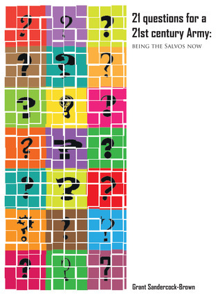 21 Questions for a 21st Century Army: Being the Salvos Now  by  Grant Sandercock-Brown