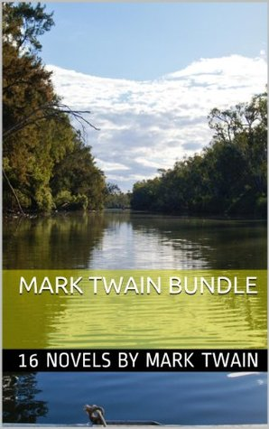 Mark Twain Bundle: Huckleberry Finn, Tom Sawyer and 14 Other Classic Novels Mark Twain