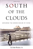 South of the Clouds: Exploring the Hidden Realms of China