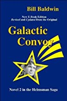 GALACTIC CONVOY: Director's Cut Edition (The Helmsman Saga)
