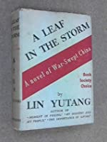 A leaf in the storm: A novel of war-swept China