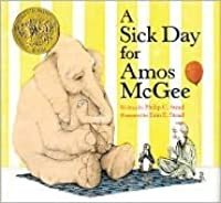 A Sick Day for Amos McGee Publisher: Roaring Brook Press