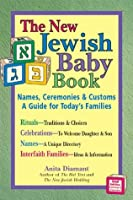 The New Jewish Baby Book, 2nd Ed.: Names, Ceremonies & Customs-A Guide for Today's Families