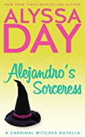 Alejandro's Sorceress: A Cardinal Witches Novella (The Cardinal Witches)