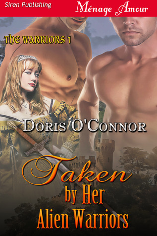 Taken Her Alien Warriors (The Warriors, #1) by Doris OConnor