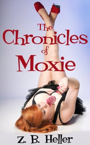The Chronicles of Moxie Z.B. Heller
