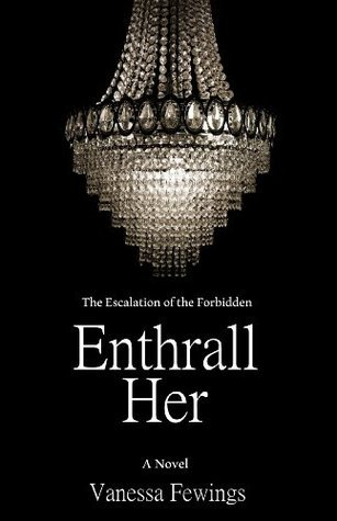 Enthrall Her  by  Vanessa Fewings