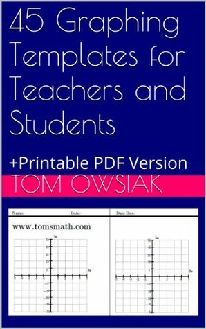 45Graphing Templates for Teachers and Students: +Printable PDF Version  by  Tom Owsiak