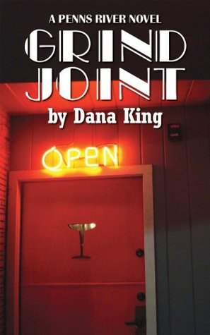 Grind Joint: A Penns River Novel  by  Dana King