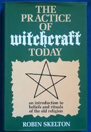 practice of witchcraft today Robin Skelton
