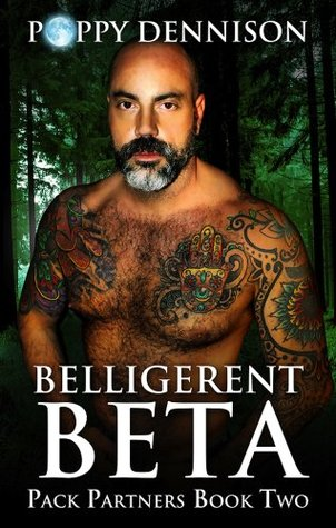 Belligerent Beta (Pack Partners Book Two) Poppy Dennison