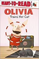 Olivia Trains Her Cat (Ready-to-Read, Level 1)