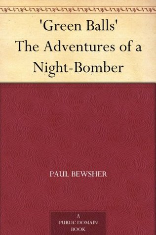Green Balls The Adventures of a Night-Bomber Paul Bewsher