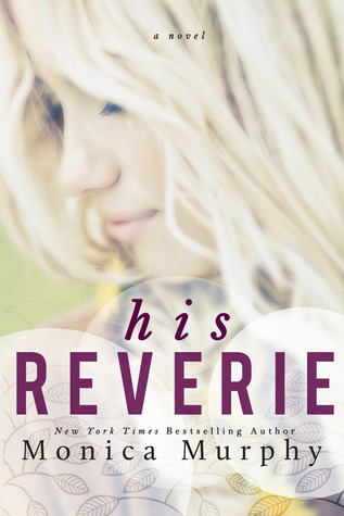 His Reverie (Reverie, #1)  by  Monica  Murphy
