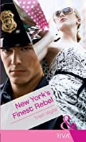 New York's Finest Rebel (Mills & Boon Riva)