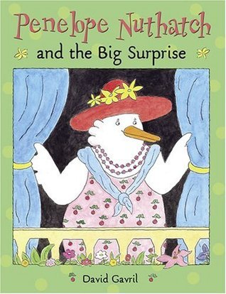 Penelope Nuthatch and the Big Surprise  by  David Gavril