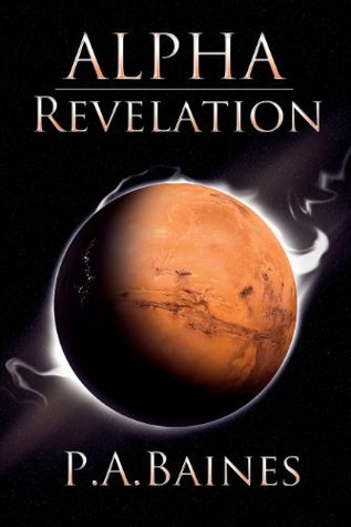Alpha Revelation  by  P.A. Baines