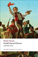 Pudd'nhead Wilson and Other Tales (Oxford World's Classics)