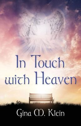 In Touch with Heaven  by  Gina M. Klein