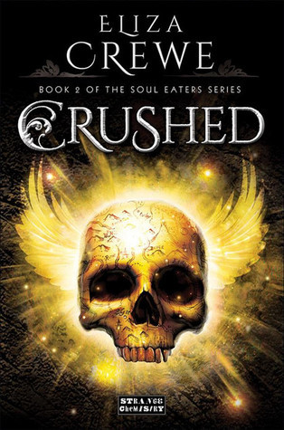 Crushed (Soul Eater, #2) Eliza Crewe