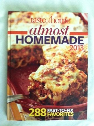 Taste of Home Almost Homemade (2013)  by  Catherine Cassidy