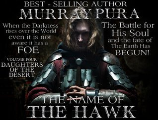Daughters Of The Desert (The Name Of The Hawk, #4)  by  Murray Pura
