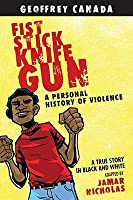 Fist Stick Knife Gun: A Personal History of Violence [Paperback]