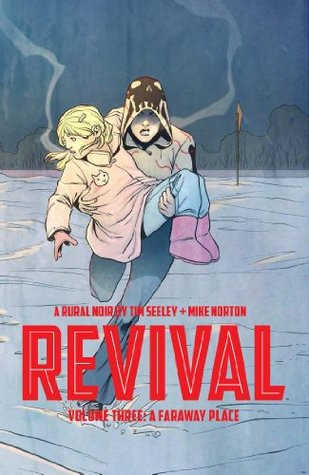 Revival, Vol. 3: A Faraway Place Tim Seeley