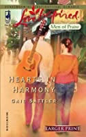 Hearts in Harmony (Men of Praise Series #1) (Larger Print Love Inspired #300)