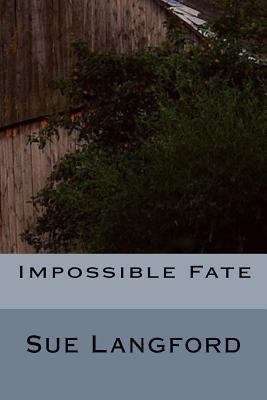 Impossible Fate  by  Sue Langford