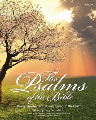 The Psalms of the Bible: Being Refreshed and Strengthened in the Psalms  by  Nancy Gemaehlich