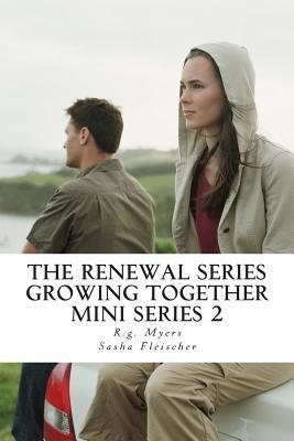 The Renewal Series- Growing Together R.G. Myers