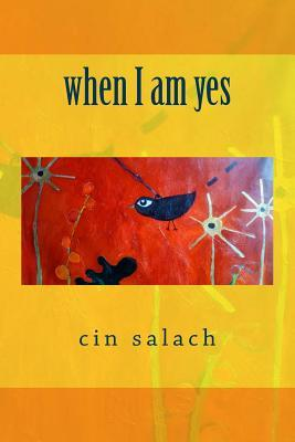 When I Am Yes Cin Salach