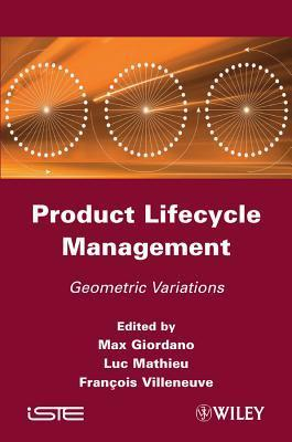 Product Life-Cycle Management: Geometric Variations  by  Max Giordano