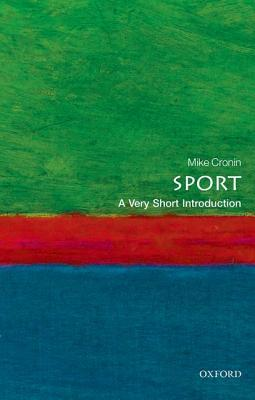 Sport: A Very Short Introduction Mike Cronin