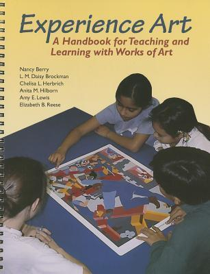 Experience Art: A Handbook for Teaching and Learning with Works of Art  by  Nancy Walkup