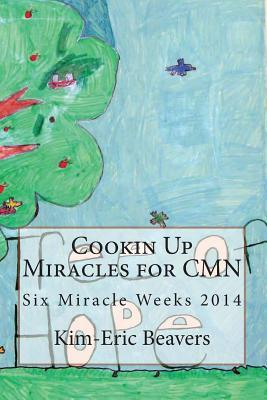 Cookin Up Miracles for Cmn  by  Kim Eric Beavers