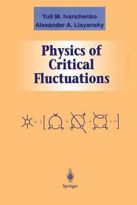 Physics of Critical Fluctuations Yuli M. Ivanchenko