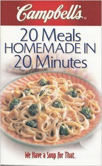 Campbells 20 Meals Homemade in 20 Minutes  by  Campbells Soup Company