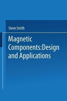 Magnetic Components: Design and Applications S Smith