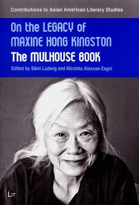 On the Legacy of Maxine Hong Kingston: The Mulhouse Book Sami Ludwig