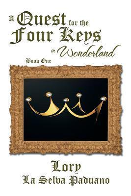A Quest for the Four Keys in Wonderland  by  Lory La Selva Paduano