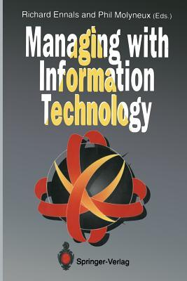 Managing With Information Technology  by  Philip Molyneux