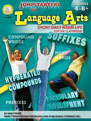 Jumpstarters for Language Arts, Grades 4 - 8: Short Daily Warm-Ups for the Classroom Ann Fisher