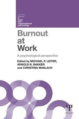 Burnout at Work: A Psychological Perspective Michael P. Leiter