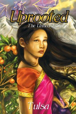 Uprooted: The Unheard Story  by  Tulsa