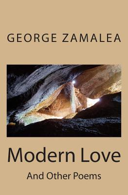 Modern Love: And Other Poems  by  George Zamalea