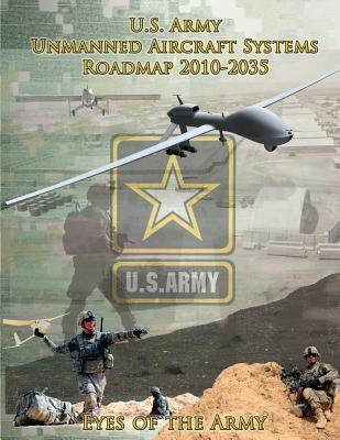 U.S. Army Unmanned Aircraft Systems Roadmap 2010-2035 U S Army Roadmap