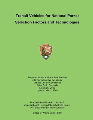 Transit Vehicles for National Parks: Selection Factors and Technologies U.S. National Park Service
