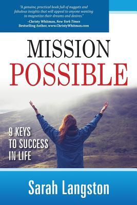 Mission Possible: : 9 Keys to Success in Life  by  Sarah Langston